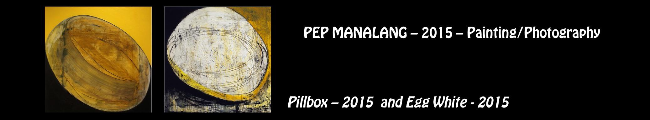 Pep Manalang - Painting, photography, Pillbox - 2015 - and Egg White - 2015